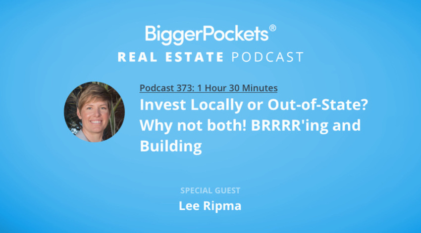 Video Thumbnail: BiggerPockets Podcast 373: Invest Locally or Out of State? Why Not Both! BRRRRing & Building with Lee Ripma