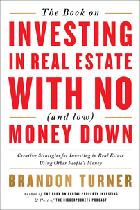 Investing In Real Estate with No (and Low) Money Down, Revised Edition