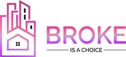 Broke is a Choice Logo