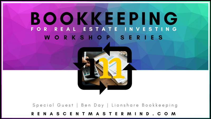 OKC Real Estate Investors with Renascent Mastermind Presents: Bookkeeping & Accounting | Workshop Series with special guest experts Ben Day with Lionshare Bookkeeping
