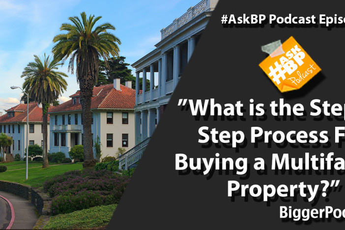 What is the Step By Step Process For Buying a Multifamily Property?