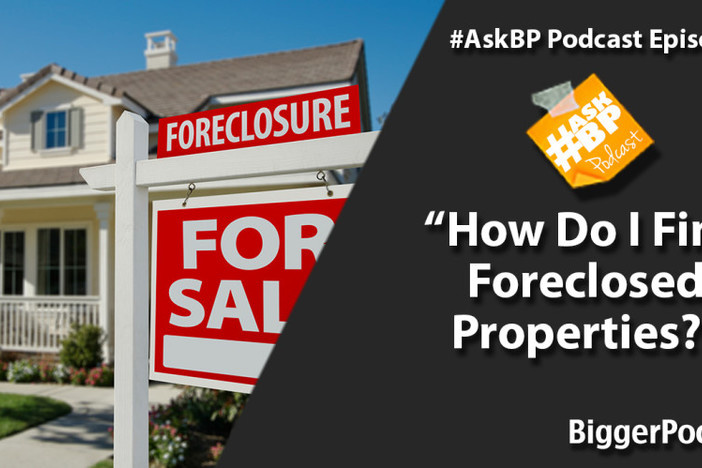 How Do I Find Foreclosed Properties?